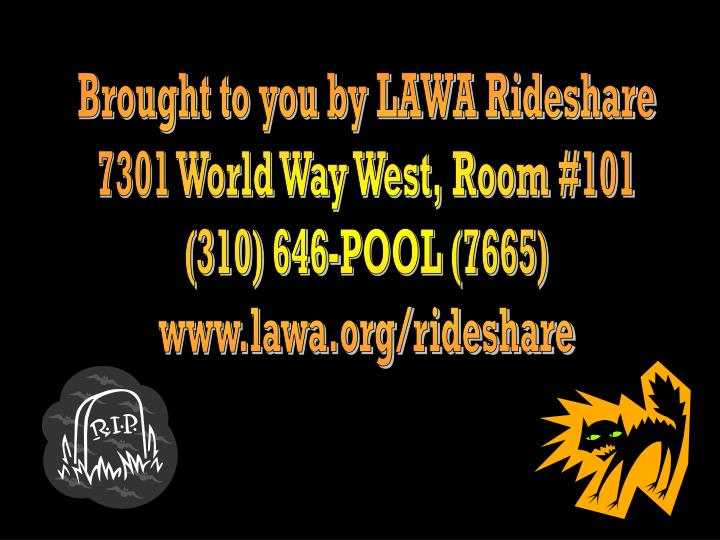 Brought to you by LAWA Rideshare