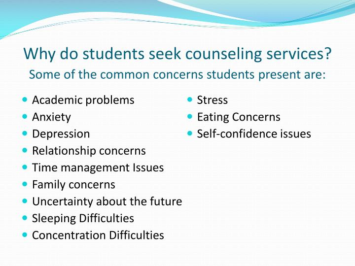 Why do students seek counseling services some of the common concerns students present are