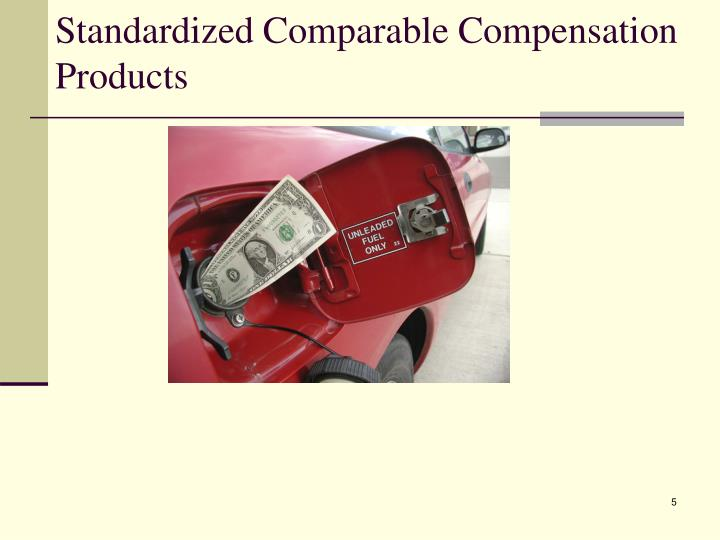 Standardized Comparable Compensation Products