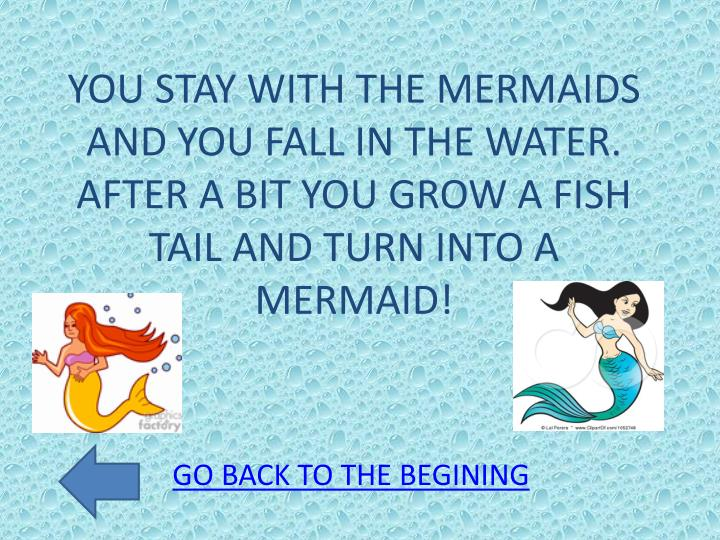 YOU STAY WITH THE MERMAIDS