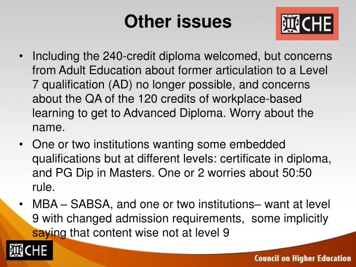 Including the 240-credit diploma welcomed, but concerns from Adult Education about former articulation to a Level 7 qualification (AD) no longer possible, and concerns about the QA of the 120 credits of workplace-based learning to get to Advanced Diploma. Worry about the name.