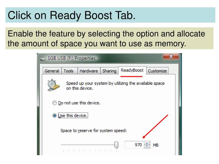 Click on Ready Boost Tab.