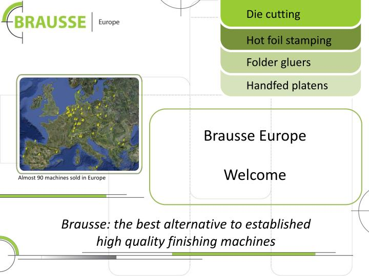 brausse the best alternative to established high quality finishing machines