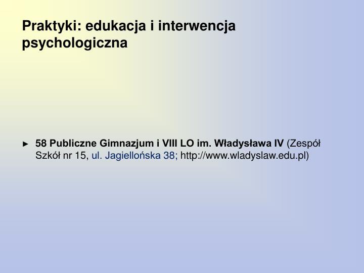 Praktyki: edukacja i interwencja