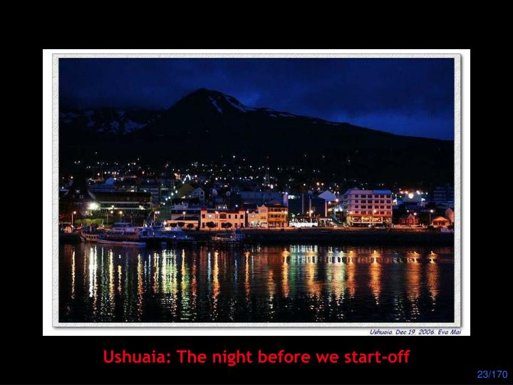Ushuaia: The night before we start-off