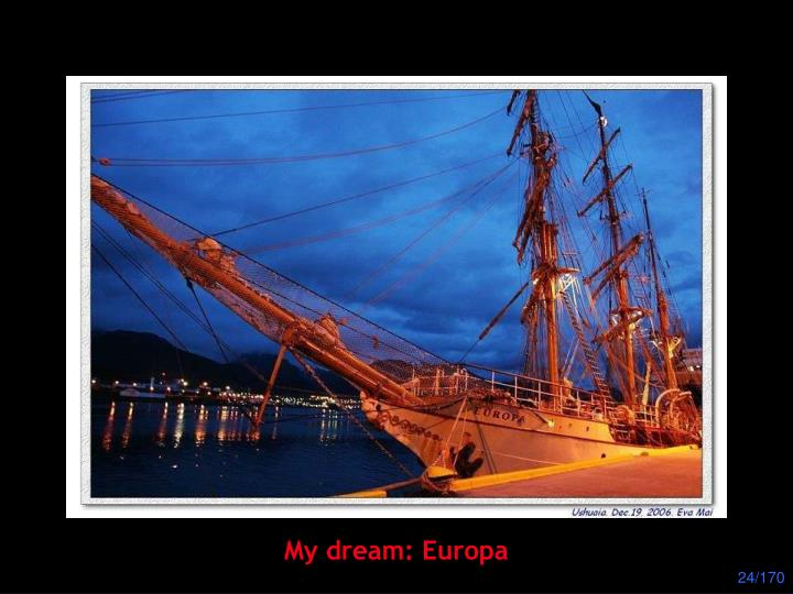 My dream: Europa