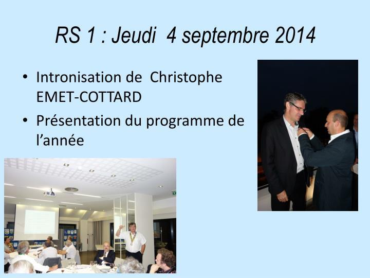 RS 1: Jeudi  4 septembre 2014