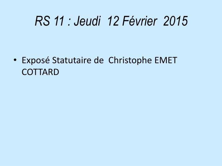 RS 11: Jeudi  12 Février  2015