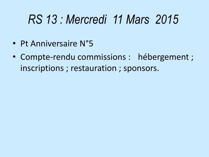 RS 13: Mercredi  11 Mars  2015
