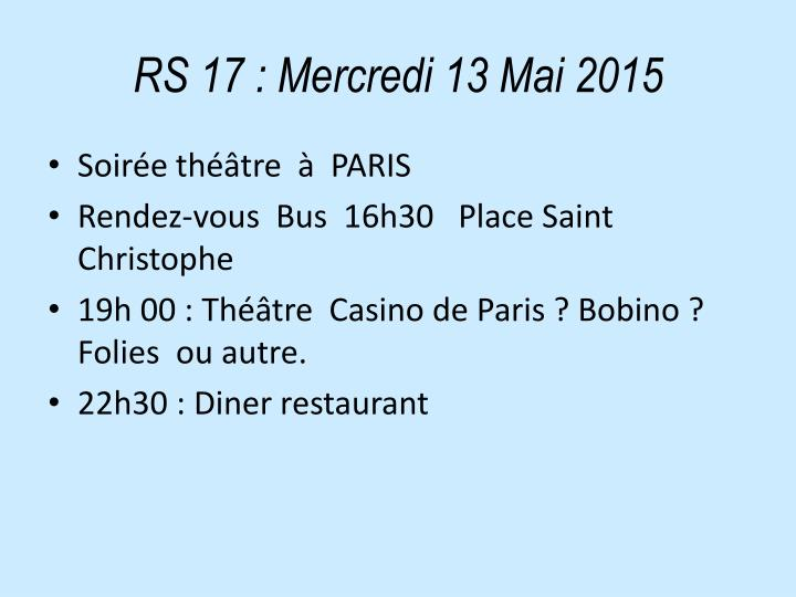 RS 17: Mercredi 13 Mai 2015