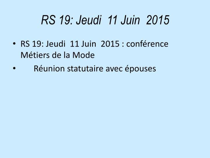 RS 19: Jeudi  11 Juin  2015