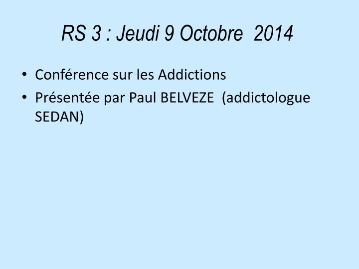 RS 3: Jeudi 9 Octobre  2014