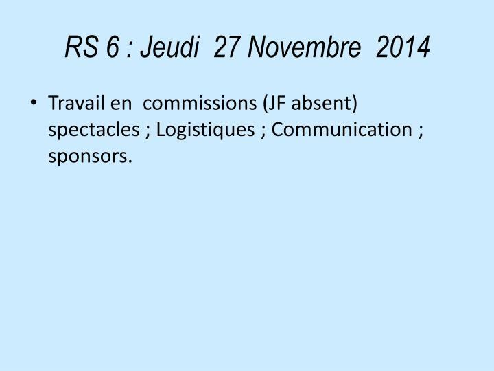 RS 6: Jeudi  27 Novembre  2014