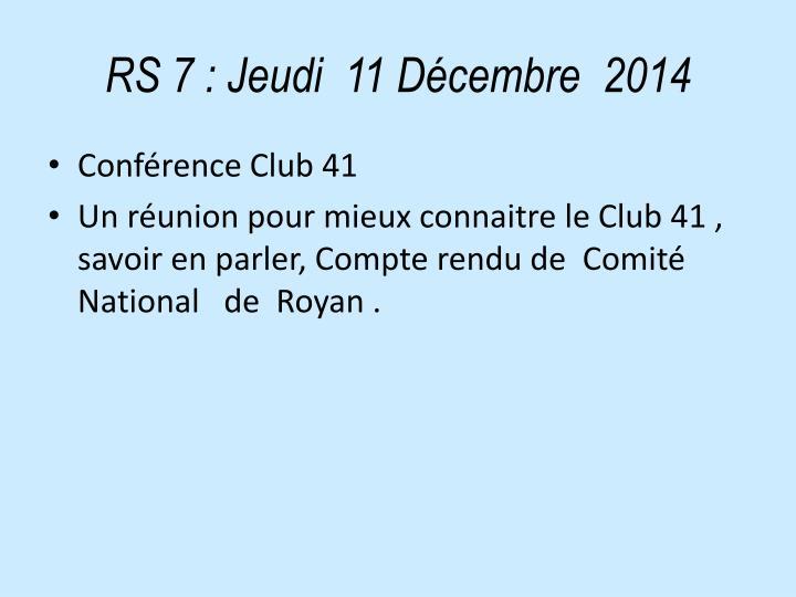 RS 7: Jeudi  11 Décembre  2014