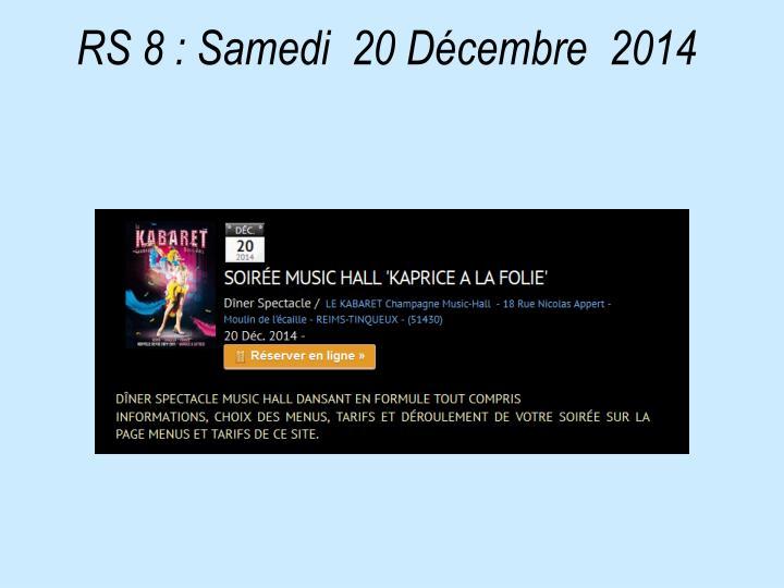 RS 8: Samedi  20 Décembre  2014