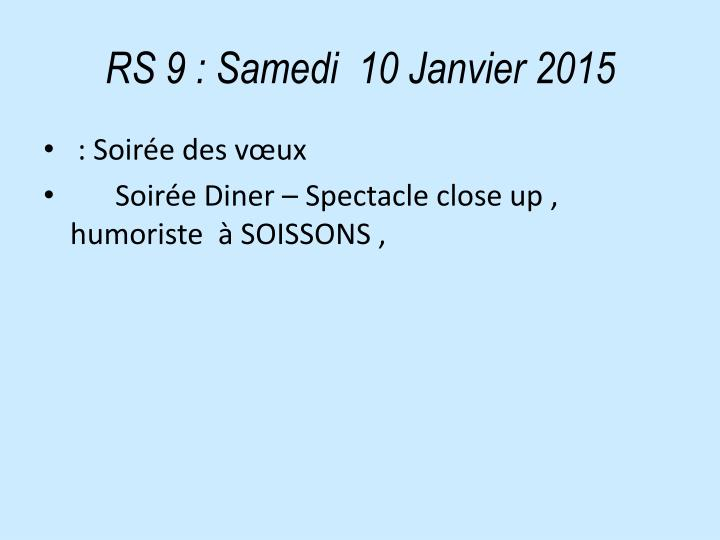 RS 9: Samedi  10 Janvier 2015