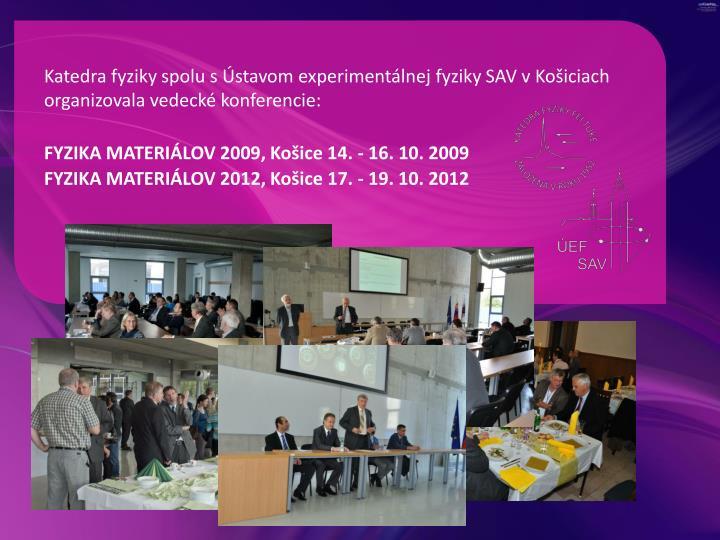 Katedra fyziky spolu s Ústavom experimentálnej fyziky SAV v Košiciach