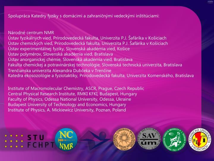Spolupráca Katedry fyziky s domácimi a zahraničnými vedeckými inštitúciami: