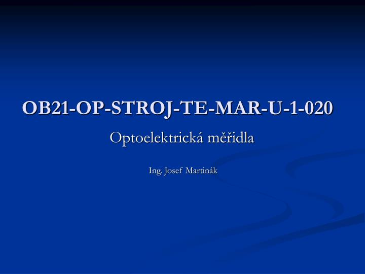 OB21-OP-STROJ-TE-MAR-U-1-020