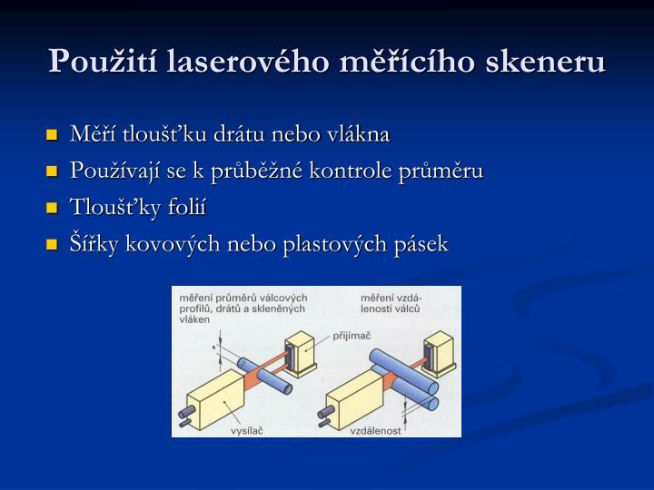 Použití laserového měřícího skeneru