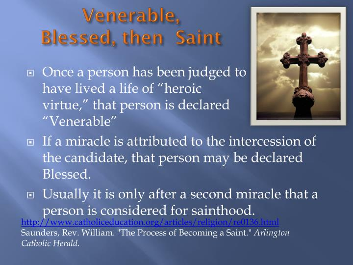Venerable,                                           Blessed, then  Saint