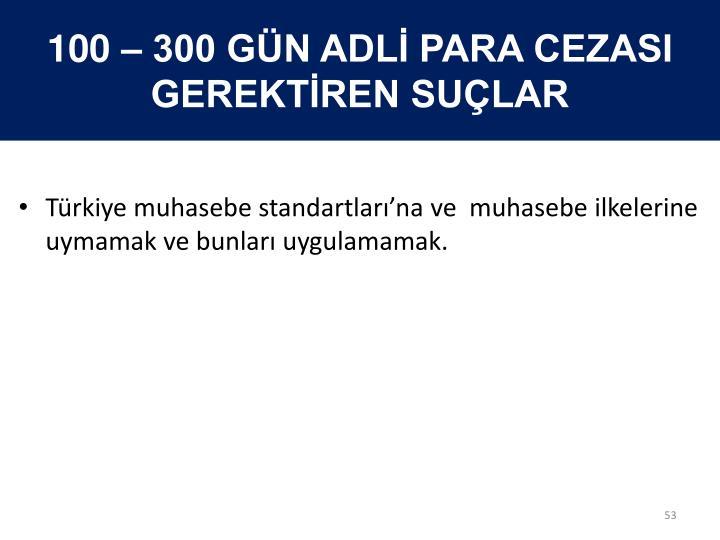 100 – 300 GÜN ADLİ PARA CEZASI  GEREKTİREN SUÇLAR