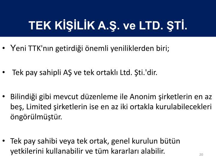 TEK KİŞİLİK A.Ş. ve LTD. ŞTİ.