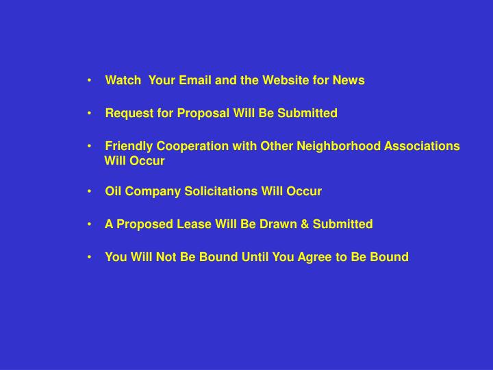 Watch  Your Email and the Website for News