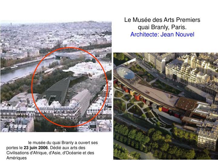 Le Muse des Arts Premiers quai Branly, Paris.