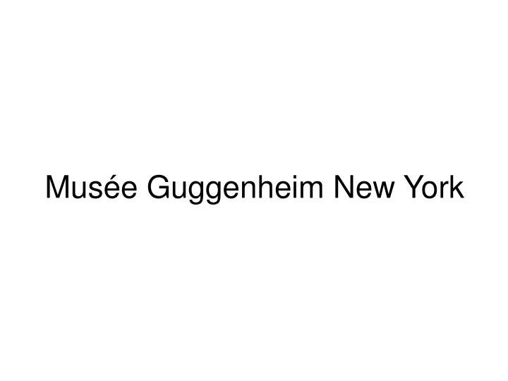 Muse Guggenheim New York
