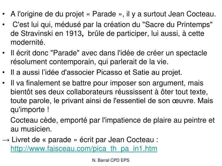 A l'origine de du projet «Parade», il y a surtout Jean Cocteau.