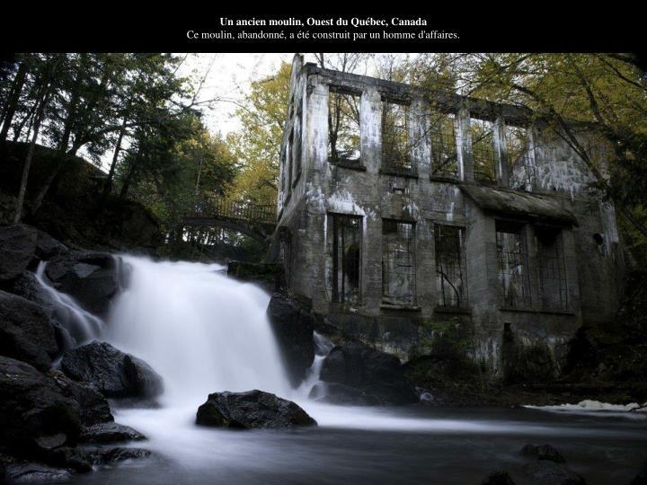 Un ancien moulin, Ouest du Québec, Canada