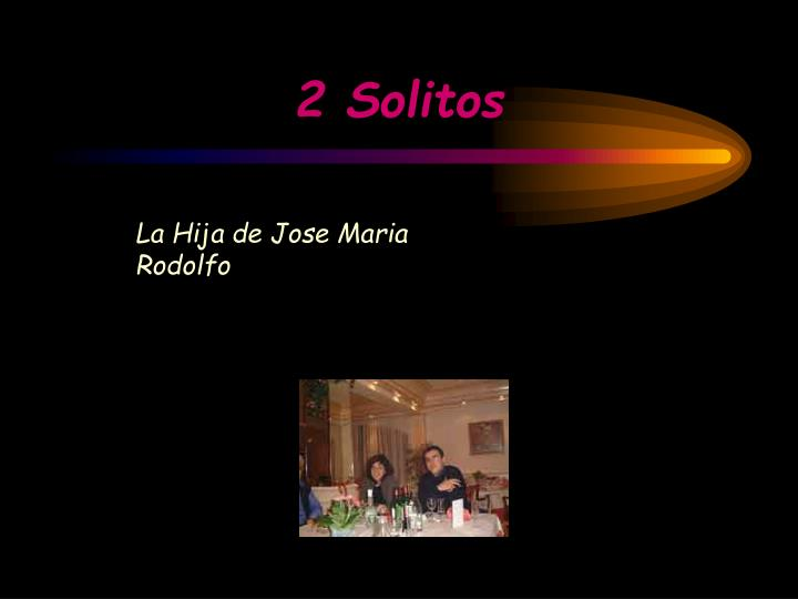2 Solitos