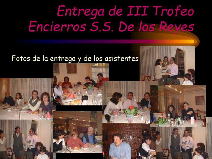 Entrega de III Trofeo Encierros S.S. De los Reyes