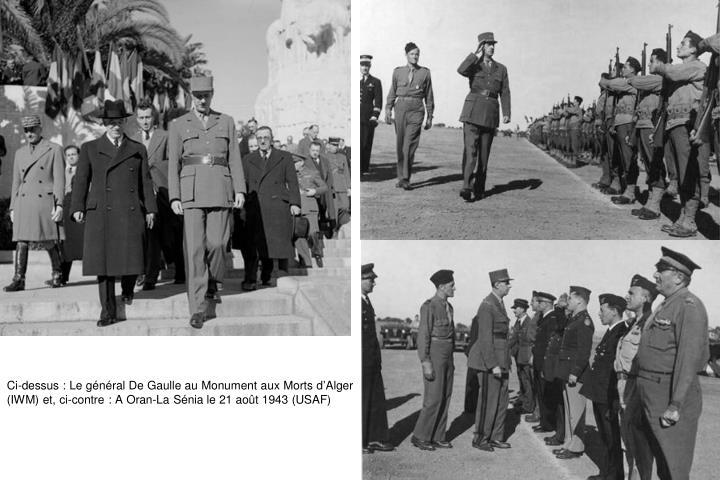 Ci-dessus : Le général De Gaulle au Monument aux Morts d