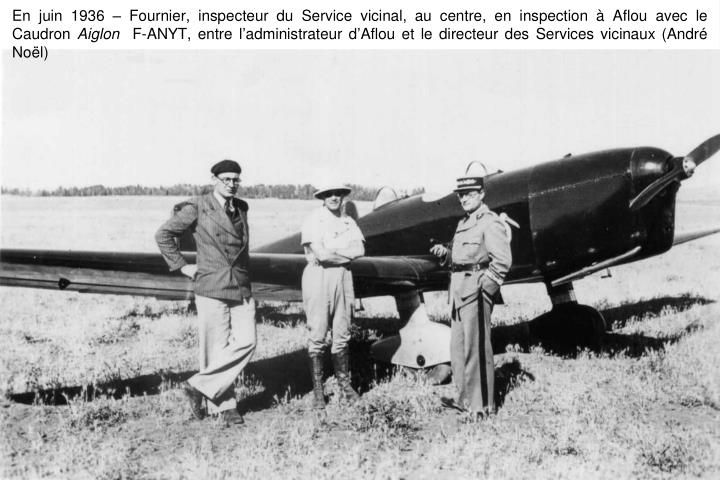 En juin 1936 – Fournier, inspecteur du Service vicinal, au centre, en inspection à Aflou avec le Caudron