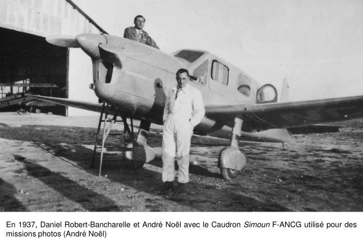 En 1937, Daniel Robert-Bancharelle et André Noël avec le Caudron