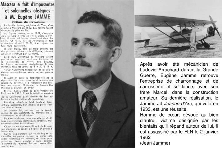 Après avoir été mécanicien de Ludovic Arrachard durant la Grande Guerre, Eugène Jamme retrouve l