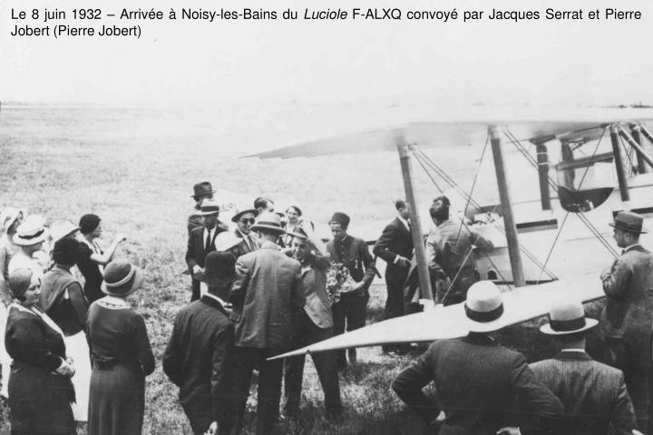 Le 8 juin 1932 – Arrivée à Noisy-les-Bains du