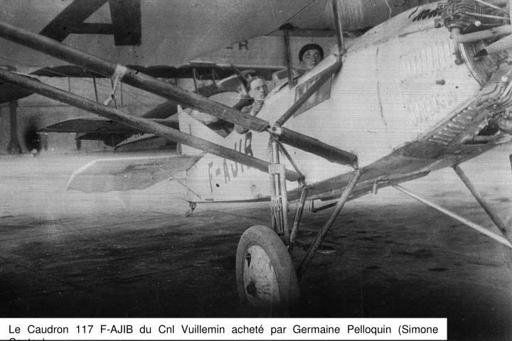 Le Caudron 117 F-AJIB du Cnl Vuillemin acheté par Germaine Pelloquin (Simone Castex)