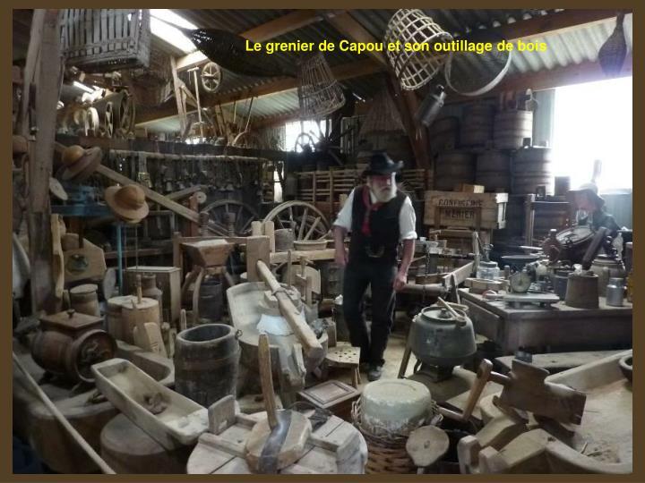 Le grenier de Capou et son outillage de bois