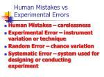 human mistakes vs experimental errors