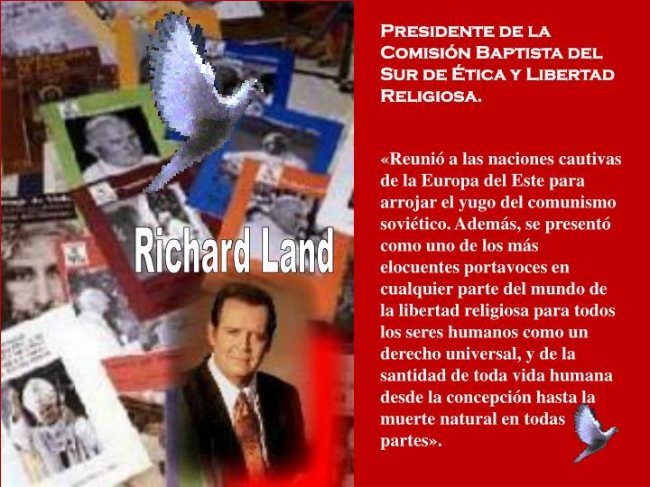 Presidente de la Comisión Baptista del Sur de Ética y Libertad Religiosa.