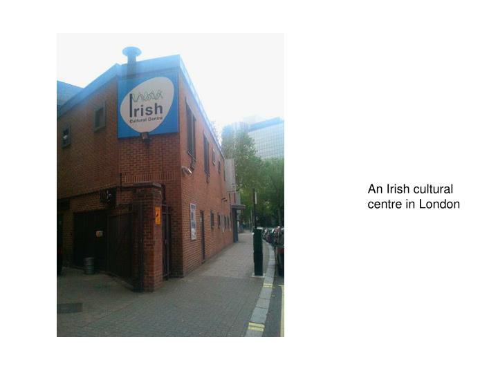An Irish cultural centre in London