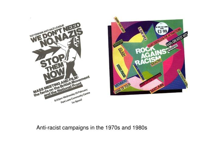 Anti-racist campaigns in the 1970s and 1980s