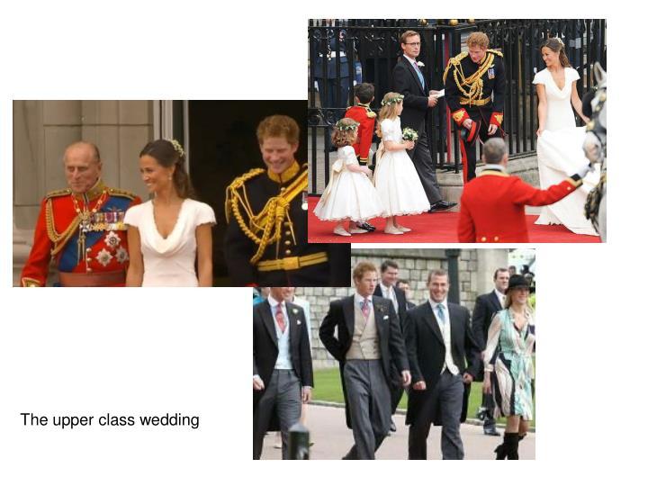The upper class wedding