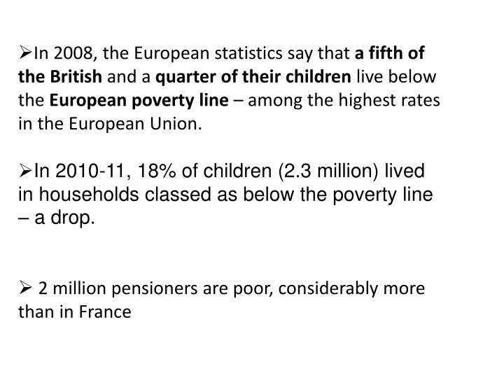 In 2008, the European statistics say that