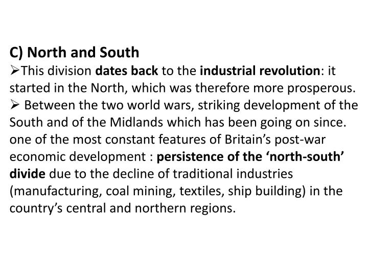 C) North and South