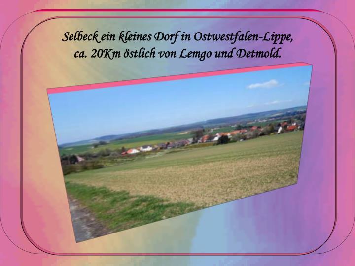 Selbeck ein kleines Dorf in Ostwestfalen-Lippe,