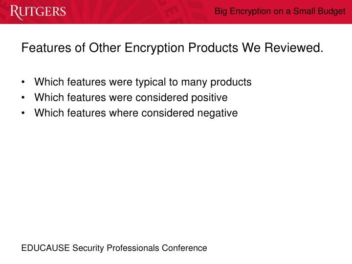 Features of Other Encryption Products We Reviewed.